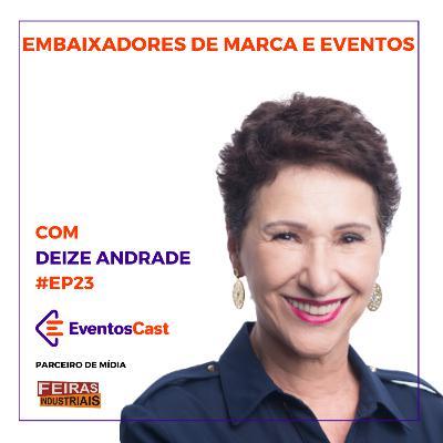 T2E23 - Embaixadores de Marca e Eventos com Deize Andrade