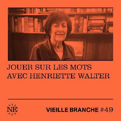 Jouer sur les mots avec Henriette Walter