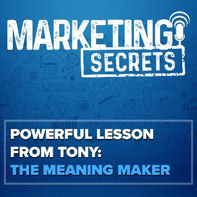 Powerful Lesson From Tony: The Meaning Maker