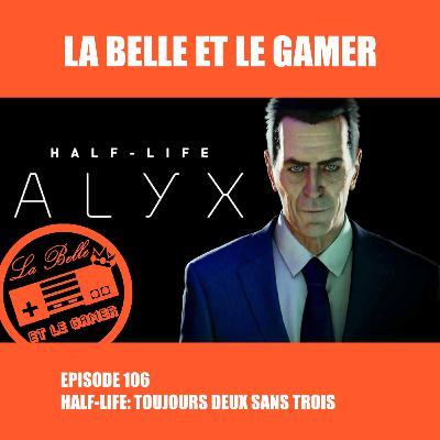 Episode 106: Half-Life: Toujours deux sans trois