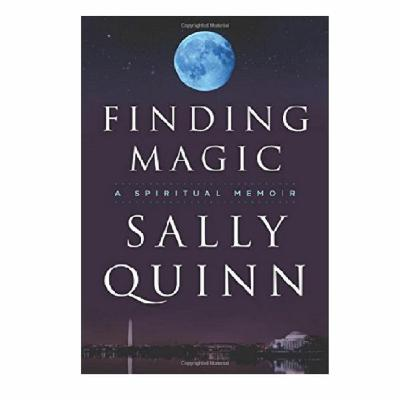 Podcast 794:  Finding Magic: A Spiritual Memoir with Sally Quinn