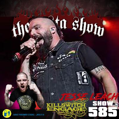 Show #585 - Jesse Leach (Killswitch Engage)