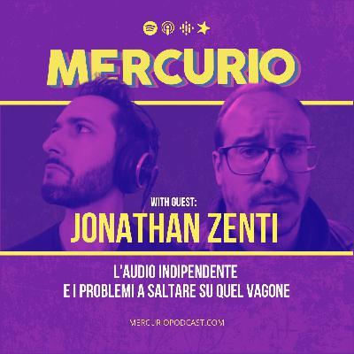 #20 - L'audio indipendente e i problemi a saltare su quel vagone   con Jonathan Zenti
