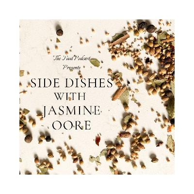"""SIDE DISHES, """"The mini-series exploring the flavours of home"""" w.guest Jasmine Oore"""