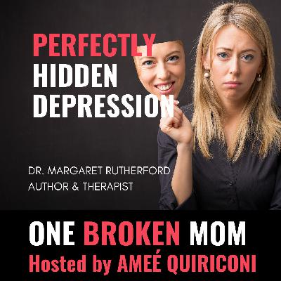 Perfectly Hidden Depression with Dr. Margaret Rutherford