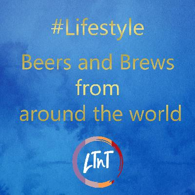 Beers and Brews from around the world