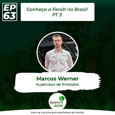 #63 - Conheça a Fendt no Brasil - Parte 3