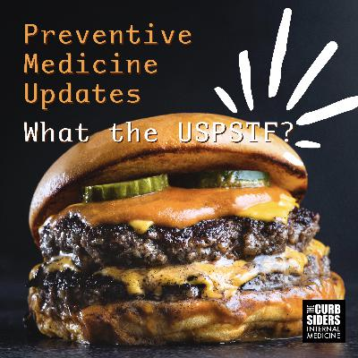 #251 What the USPSTF? Preventive Medicine Updates with Dr. Amber-Nicole Bird