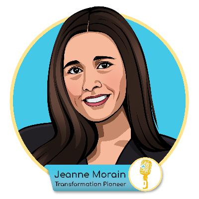 E.02 - Jeanne Morain: Transformation Pioneer