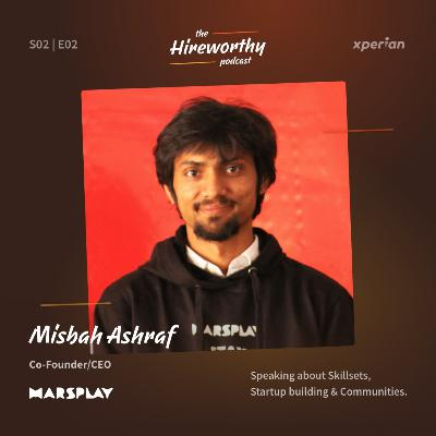 12 | Learning about Actual skillsets in Building Startups with Misbah Ashraf