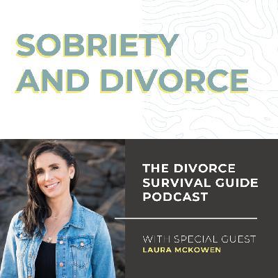 Sobriety and Divorce with Laura McKowen