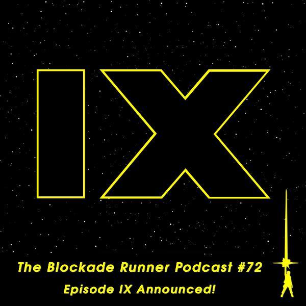 Episode IX Cast Announced! - The Blockade Runner Podcast #72