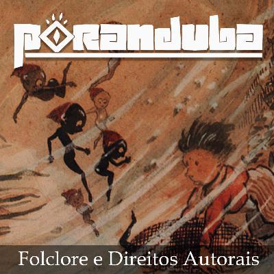 PORANDUBA 56 - Folclore e Direitos Autorais