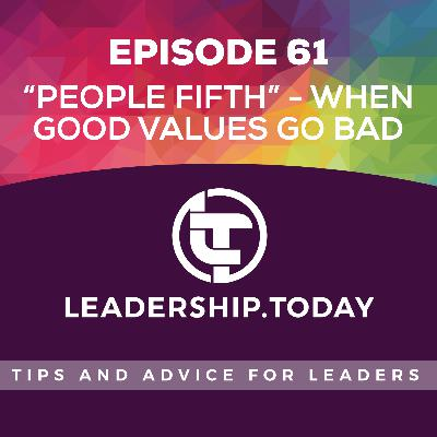"Episode 61 - ""People Fifth"" - When Good Values Go Bad"