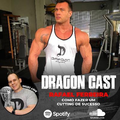 Dragoncast - Rafael Ferreira - Como fazer um Cutting de Sucesso