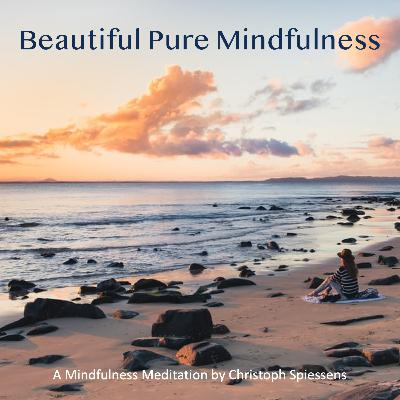 Beautiful Pure Mindfulness