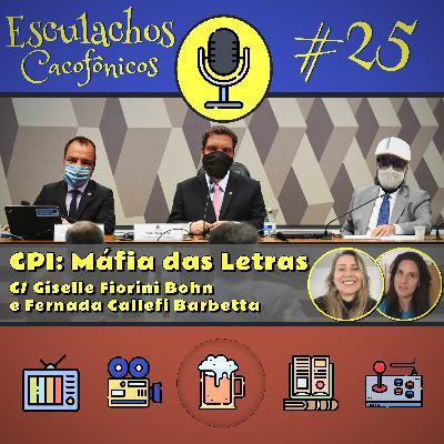 EP #25 - CPI: Máfia das Letras