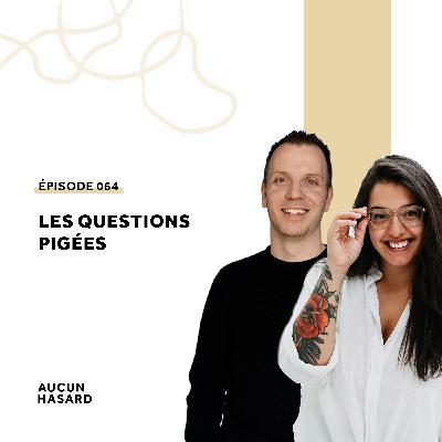 064 – Les questions pigées