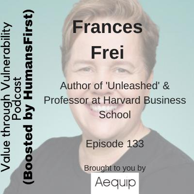 Episode 133 - Frances Frei, author of 'Unleashed' & Professor at Harvard Business School