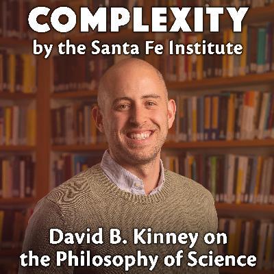 David B. Kinney on the Philosophy of Science
