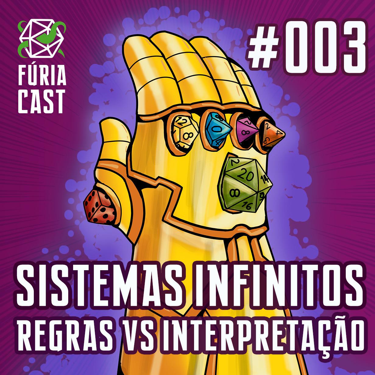 FÚRIACAST #003: SISTEMAS INFINITOS - REGRAS VS INTERPRETAÇÃO