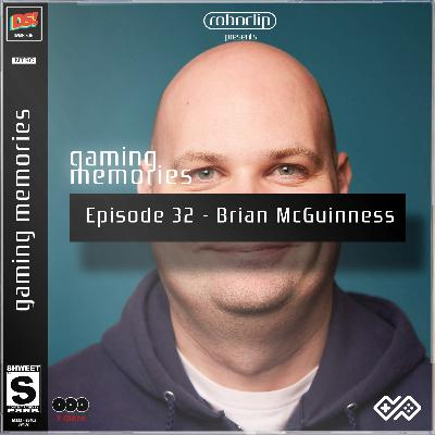 Gaming Memories - 32 - Brian McGuiness