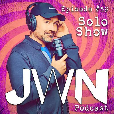 JWN #59: Solo Show - Now these days are gone & I'm not so self assured