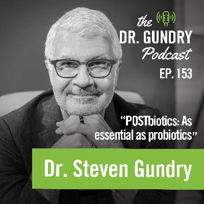 Dr. Gundry explains: What are POSTbiotics?