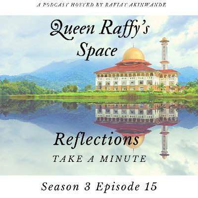 Reflections - Take A Minute Season 3 Ep15