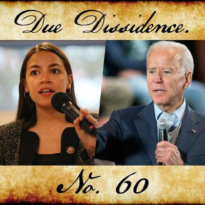 60. As AOC Goes Mainstream and Biden Accuser Goes Public, 2020 Goes Sideways.