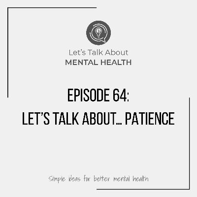 Let's Talk About... Patience