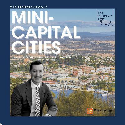Mini-Capital Cities (with Simon Pressley of Propertyology)