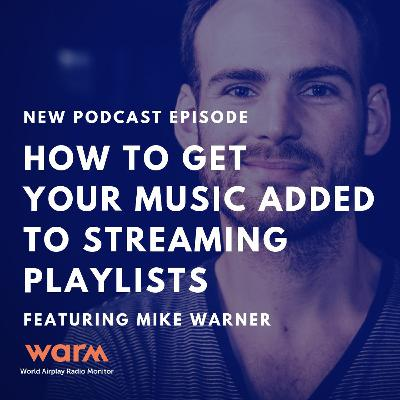 Mike Warner - How to Get Your Music Added to Streaming Playlists