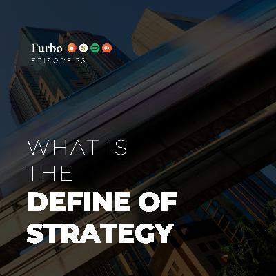 E35: Define of Strategy | قسمت سی و پنج: تعریف استراتژی کسب و کار