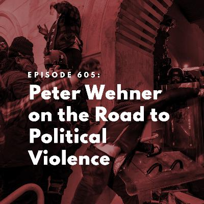 Peter Wehner on the Road to Political Violence