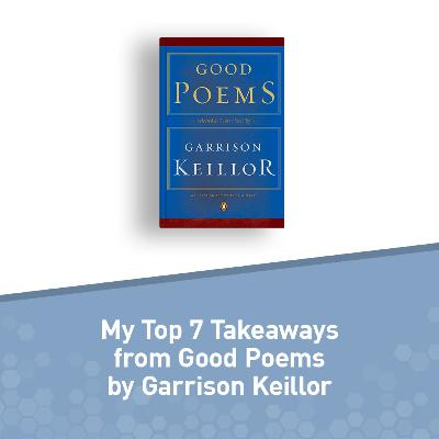 Book Club: My Top 7 Takeaways from Good Poems by Garrison Keillor