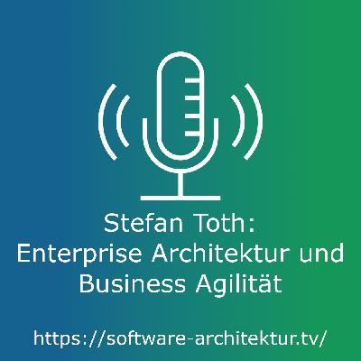 Stefan Toth: Enterprise Architektur und Business Agilität - Live von der OOP