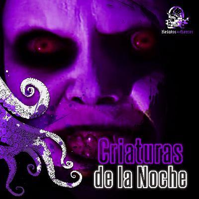 Criaturas De La Noche (Historias De Terror)