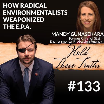 How Radical Environmentalists Weaponized the E.P.A., with Mandy Gunasekara