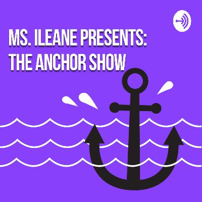 Ms. Ileane Presents the Anchor Show Trailer