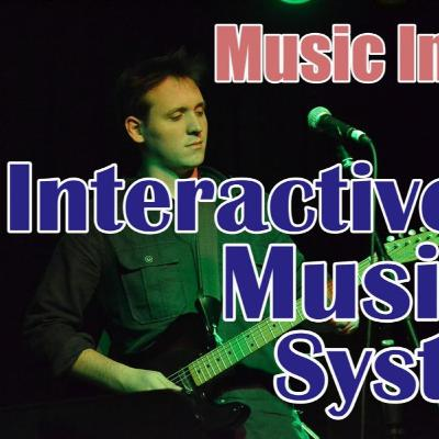 Music In Mind Episode #5 - Interactive Music Systems