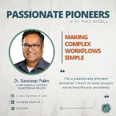 Making Complex Workflows Simple with Dr. Sandeep Pulim