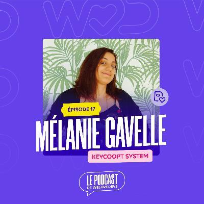 """#17 - Mélanie Gavelle - Keycoopt - Le """"Kiff"""" selon Mélanie"""