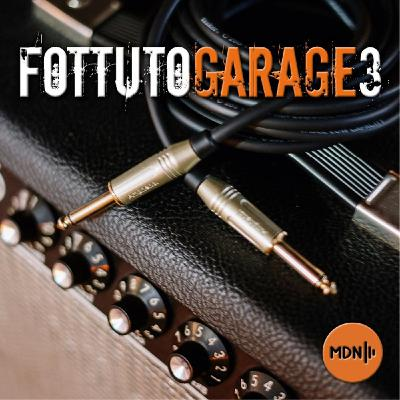 Fottuto Garage (Vol. 3) del 21.10.2020