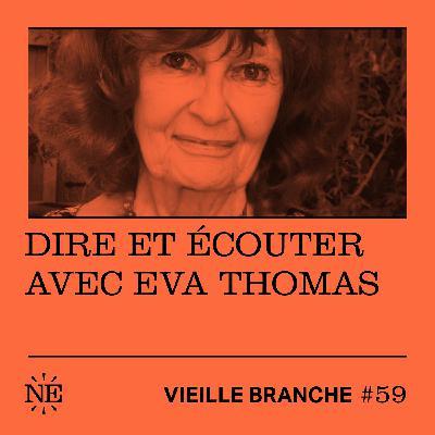 Dire et écouter avec Eva Thomas