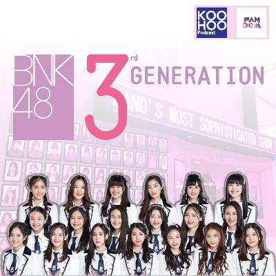 "FANDOM - EP078 ""BNK48 3rd Generation"""