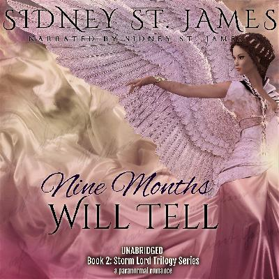 Episode 008: The Making of Nine Months Will Tell, a paranormal romance by Sidney St. James (Freddie Krueger, move over. There's a new name in town! ETHAN KNIGHT)