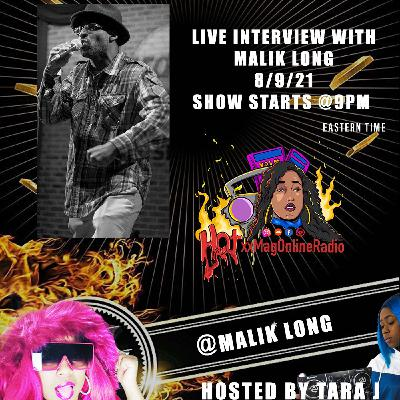 HotxxMagOnlineRadio LIVE With Malik Long | Hosted By Tara J