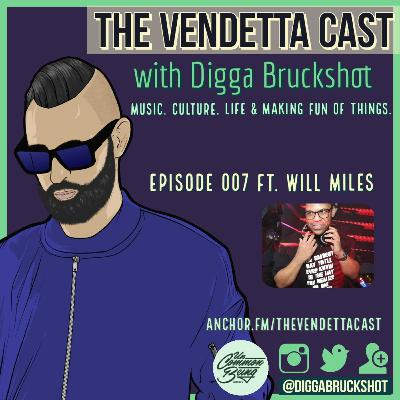 Vendetta Cast EP 007 w/ Will Miles