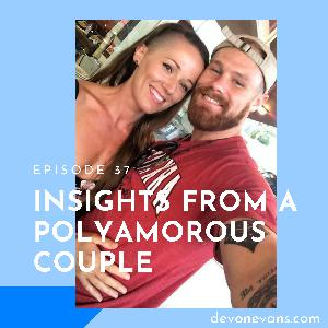 #037 - Insights from a Polyamorous Couple